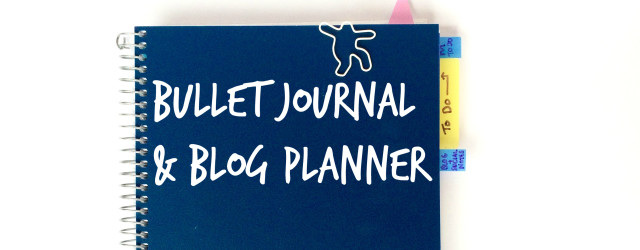 Bullet Journal and Blog Planner
