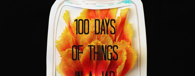 The 100 day project 100 days of things in a jar by Outlaws and Skeletons